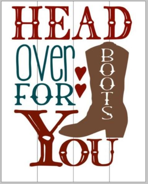Head over boots for you 14x17