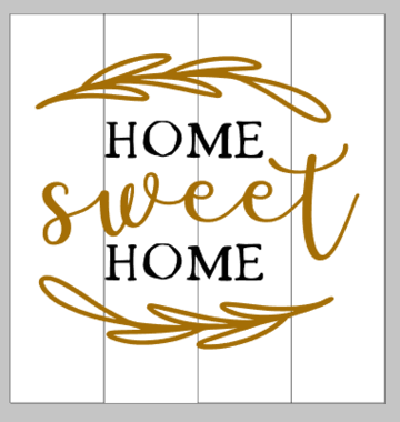 home sweet home with leafy design 14x14