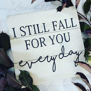 I still fall for you everyday 14x14