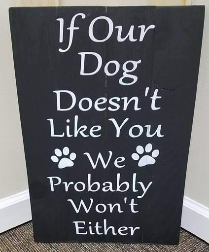 If our dog doesn't like you 14x20