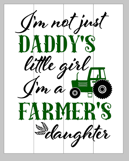 I'm not just daddy's little girl 14x17