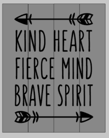 Kind heart fierce mind 14x17