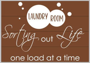 Laundry room sorting out life one load at a time with suds 14x20