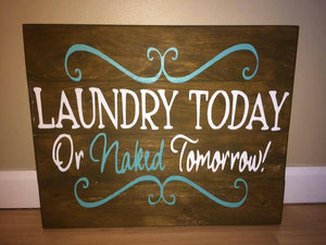 Laundry Today or Naked Tomorrow with scrolls 14x17