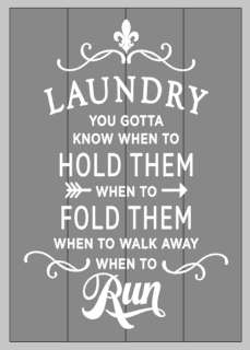 Laundry you gotta know when to hold them 14x20