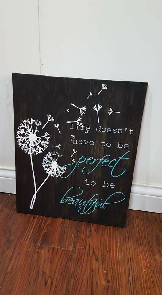 Life doesn't have to be beautiful to be perfect with dandelion 14x17