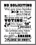 No Soliciting we are too broke to buy anything 14x17