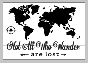 Not all who wander are lost world map 14x20