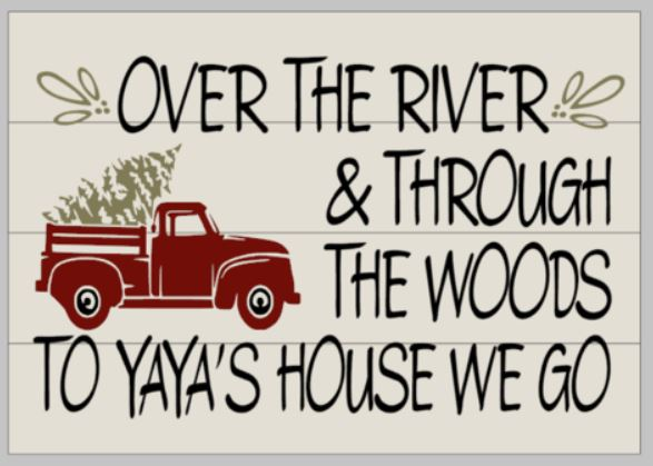 Over the river and through the woods to (insert) house we go 14x17