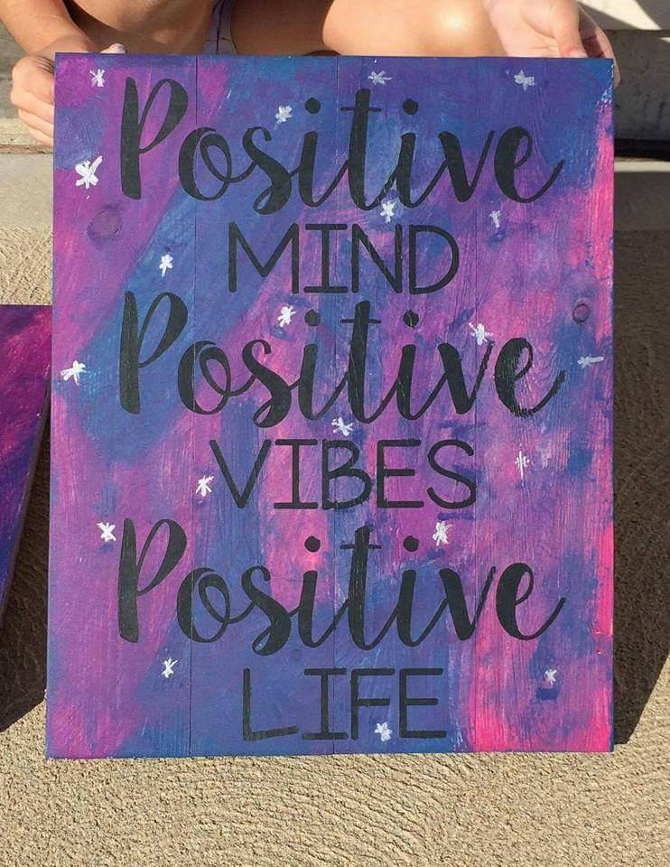 Positive mind positive vibes positive life 14x17