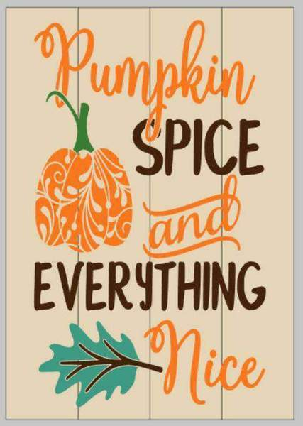 Pumpkins spice and everything nice 14x17