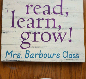 Read learn grow Teachers name class 14x14
