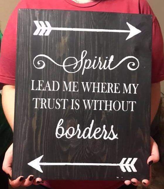 Spirit lead me where my trust is without borders 2 arrows 14x17