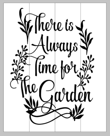 There is always time for the Garden 14x17