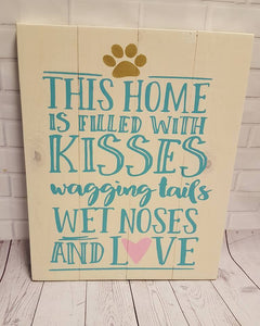 This home is filled with kisses -- paw print at top 14x17