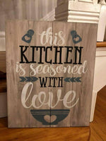 This kitchen is seasoned with love 14x17