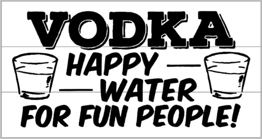 VODKA HAPPY WATER FOR FUN PEOPLE 10.5X22
