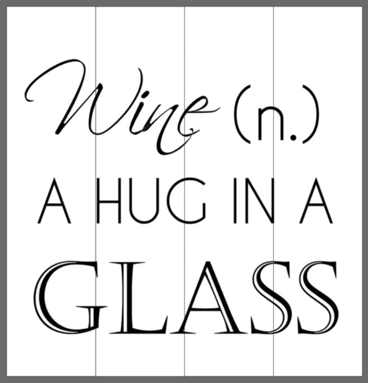 Wine (n.) hug in a glass 14x14