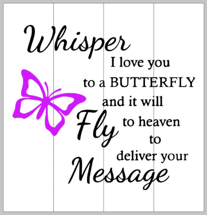Whisper I love you to a Butterfly 14x14