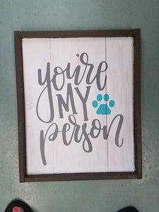 You're my person with Dog print 14x17