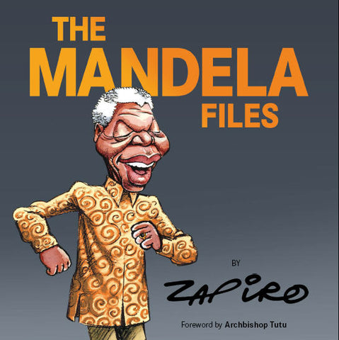 The Mandela Files - Hardcover (personally signed by Zapiro)