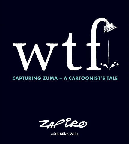 001 WTF-Capturing Zuma -A Cartoonist's Tale