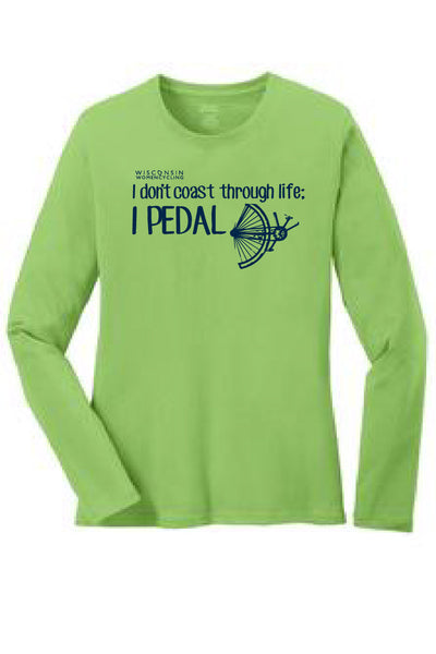 Long Sleeve T-Shirt - I Don't Coast Through Life, I Pedal!