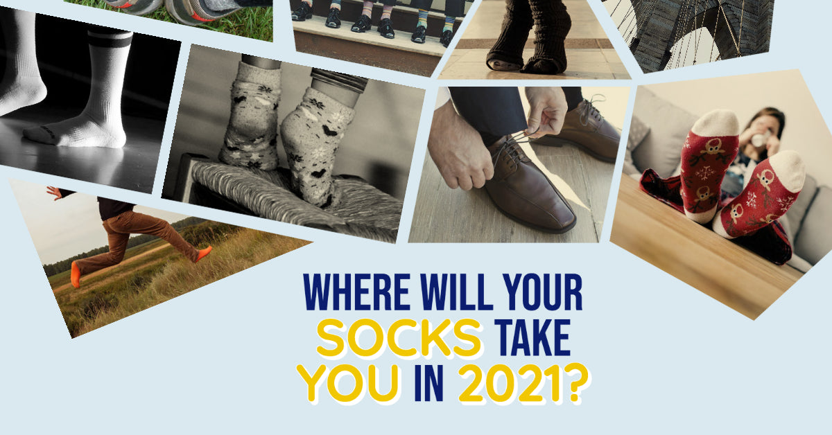 Where will your socks take you 2021