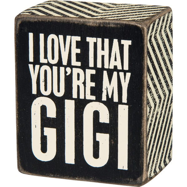 """I Love That You're My Gigi"" Box Sign - Novelty Socks, Mens, Womens, Kids"