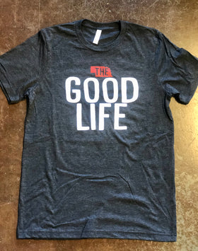 "Unisex ""The Good Life"" T-Shirt"