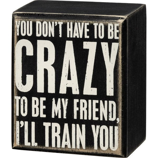 """You don't have to be crazy to be my friend, I'll trade you"" Sign - Novelty Socks, Mens, Womens, Kids"