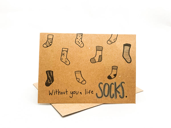"""Without you, life SOCKS""  Jilly's Cards Greeting Card - Jilly's Socks 'n Such"