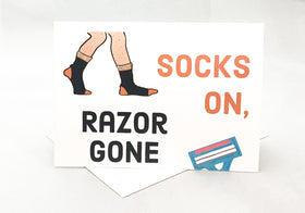 """Socks on, Razor Gone"" Jilly's Cards Greeting Card"