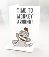 """Time to Monkey Around!"" Jilly's Cards Birthday Card - Jilly's Socks 'n Such"