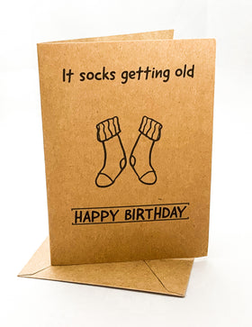 """It SOCKS getting old...Happy Birthday"" Jilly's Cards Birthday Card"