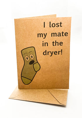 """I lost my mate in the dryer"" Jilly's Greeting Card"