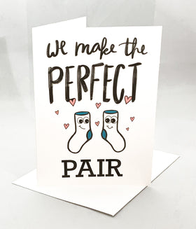 """We make the perfect pair"" Jilly's Greeting Card"