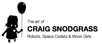 The Art of Craig Snodgrass - Robots, Moon Girls and Space Cadets