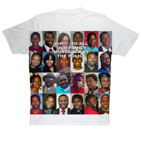 RIP TO ALL OUR BROTHERS MURDERED BY POLICE T-Shirt