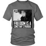T-shirt - Freedom Is A Constant Struggle T-shirt