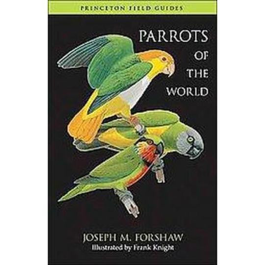 Parrots of the World (Princeton Field Guides)