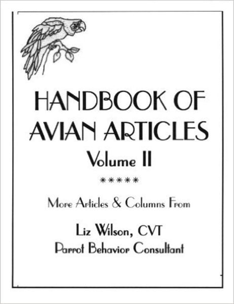 Handbook of Avian Articles, Volume II (Liz Wilson)