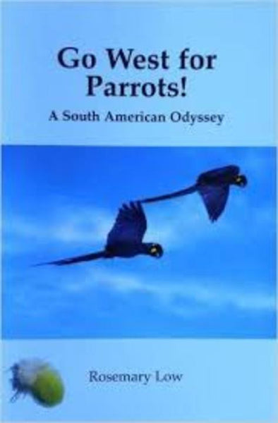Go West for Parrots! by Rosemary Low