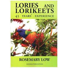Lories and Lorikeets: 45 Years' Experience by Rosemary Low