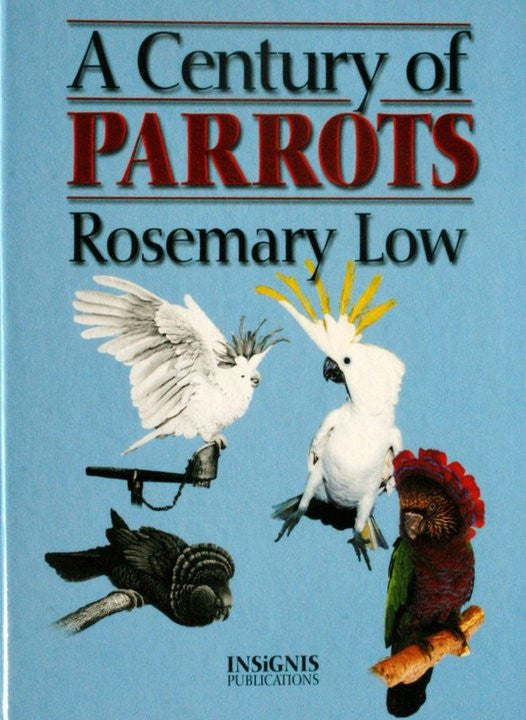 A Century of Parrots by Rosemary Low