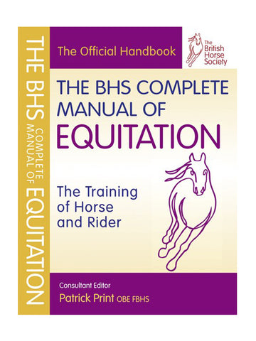 BHS Complete Manual of Equitation - The Training of Horse and Rider
