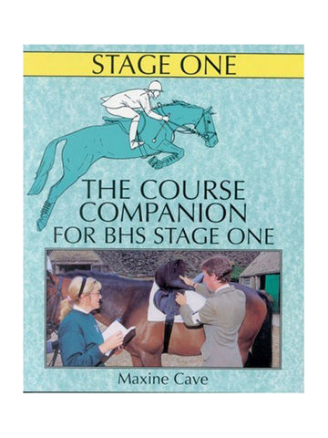 The Course Companion for BHS Stage I (Books for British Horse Society Examination)  - Maxine Cave