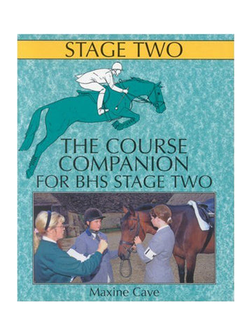 The Course Companion for BHS Stage 2 (Books for British Horse Society Examination)  - Maxine Cave