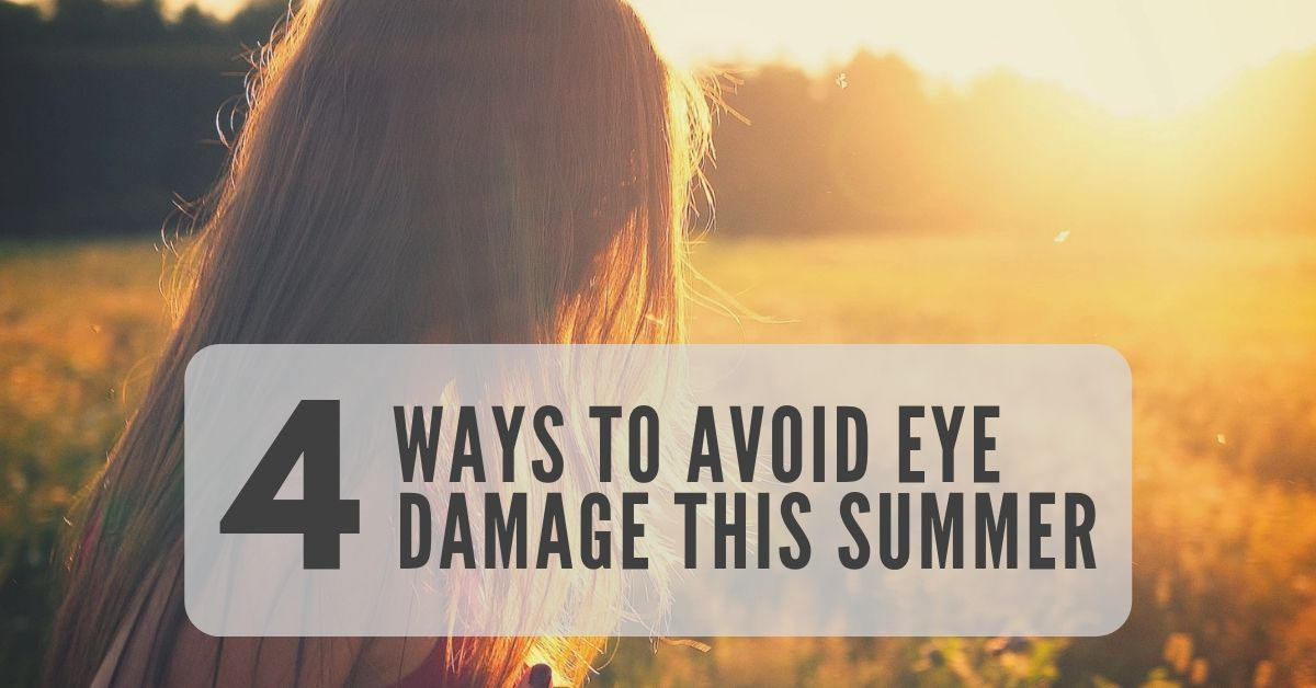 How To Avoid Eye Damage This Summer