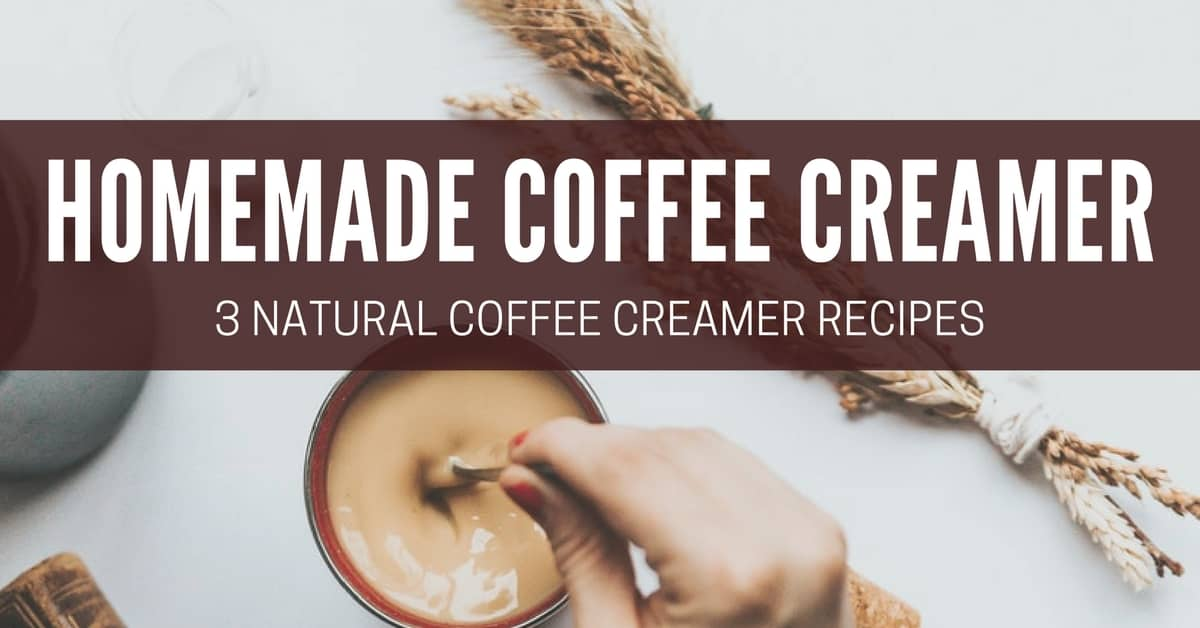 Do It Yourself! 3 Homemade Coffee Creamer Recipes